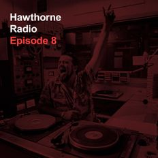 Hawthorne Radio Episode 8 (4/19/2016)