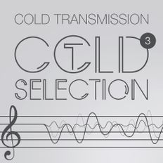 """COLD TRANSMISSION presents """"COLD SELECTION Vol. 3"""" - Exclusive Mix for 48hours of Darkness (Twitch)"""