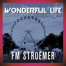 FM STROEMER - Wonderful Life Essential Housemix October 2019   www.fmstroemer.de
