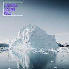 Live Chill Session Vol. 1