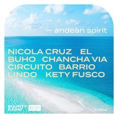 Bounty Radio S0614   Andean Spirit   Nicola Cruz   Chancha Via Circuito   Barrio Lindo   El Buho