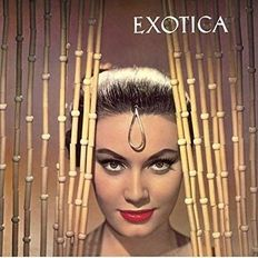 Essential Exotica Vol. 1: Eden Ahbez, Tak Shindo, The Champs, Arthur Lyman, Kenny Sasaki, Harvey...