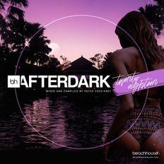 Beach House Podcast - Afterdark 2018 (Vol2) - Mixed by Royce Cocciardi
