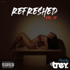 Refreshed: Vol. IV - Mixed By Dj Trey (2021) :: R&B // Hip Hop // Reggaeton // Afrobeat // Rap