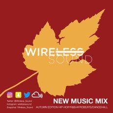 @Wireless_Sound - #NewMusicMix (Autumn Edition 2019) (Hip Hop, R&B, Afrobeats & Dancehall)
