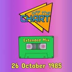 Off The Chart: 26 October 1985 (Extended Mix)