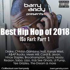 Best Hip-Hop of 2018 Part 1 // @IAmBarryAndy on IG, FB & Twitter