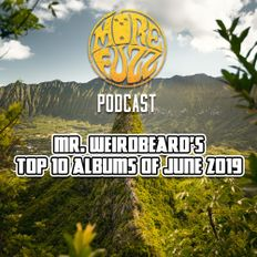 More Fuzz Podcast - Top 10 Albums Of June 2019