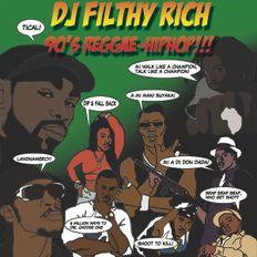 DJ Filthy Rich - 90's Reggae Hip Hop Vol.1