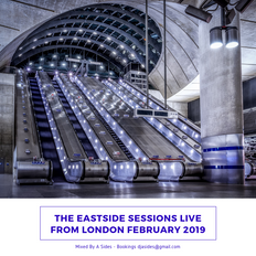 The Eastside Sessions Live From London - Feb 2019