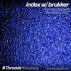 index w/ Brukker (Threads*KREUZBERG) - 15-Aug-19