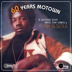 60 Years Motown (A deeper Dive into the Label's Funk & Soul)