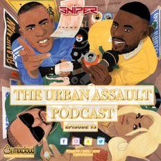 @DJSniperUK - #TheUrbanAssaultPodcast 2019 - Episode 013 (RnB, Hip Hop, Dancehall, Afrobeats & UK)
