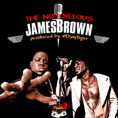 The Notorious James Brown (Notorious B.I.G. and James Brown)