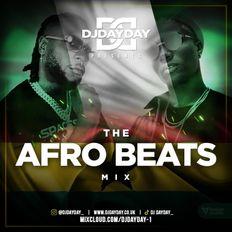 @DJDAYDAY_ / The Afro Beats Mix (Burna Boy, Wizkid + Many More)