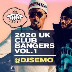 2020 UK CLUB BANGERS VOL.1 | @DSEMO #ThatSauce