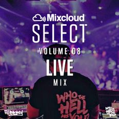 #MixcloudSelect Volume.08 // LIVE MIX // Thanks For Subscribing