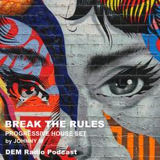 Break The Rules | Progressive House Set | DEM Radio Podcast