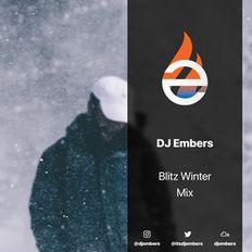 DJ EMBERS - Blitz Winter Mix