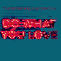 "GS004 - Reformation 03 - The Screaming Love Collective ""Do What You Love"""