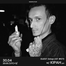Kipah - Radio Plato Guest 2 Step List #073 pt. 2