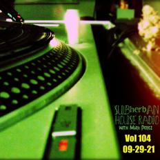 SUBherbAN House Radio Vol 104 - 09-29-21 - Mark Perez