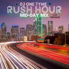 RUSH HOUR MID-DAY MIX - #MASHUP