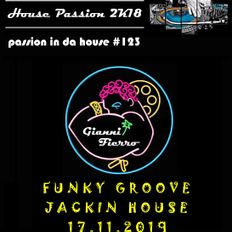 Passion In Da House #123 |funky groove jackin house 2019 | by Gianni Fierro |House Passion 2k18|