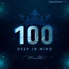 Deep in Mind Vol.100 By Manu DC Part 2 Dark Session !