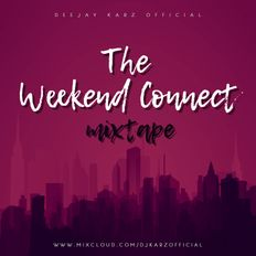 The Weekend Connect Mixtape
