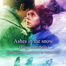 Ashes in the snow (Ring them bells) - An Imaginary Soundtrack