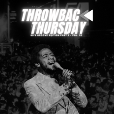 #ThrowbackThursday - 80's Groove Edition (Part 2) - Vol. 20