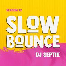 SlowBounce Radio #371 with Dj Septik
