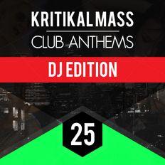 Kritikal Mass Club Anthems Vol 25