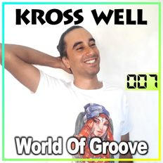 World Of Groove 007 by Kross Well