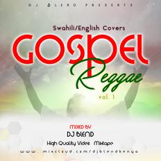 Gospel Reggae Mix ( Swahili/English Covers) - Dj Blend