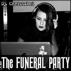 Dj CHRISTABEL - THE FUNERAL PARTY EP#19