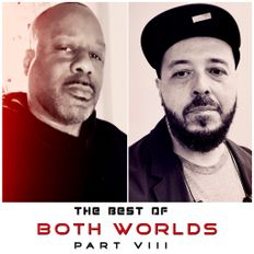 The Best of Both Worlds (Part VIII) Distant Brothers United