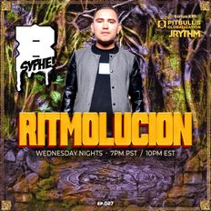 RITMOLUCION WITH J RYTHM EP. 027: BIG SYPHE & CHUEY MARTINEZ