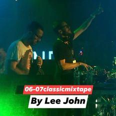 Classic Mixtape Series 06-07 by Lee John