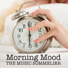 """THE MUSIC SOMMELIER -presents- """"MORNING MOOD"""""""