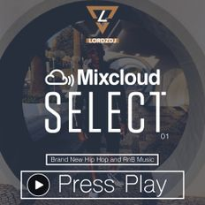 Hip Hop and R'n'B Mix 01|Brand New Music|@LORDZDJ|Mixcloud Select|Subscribe Now|Fridays at 7AM