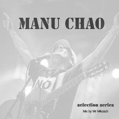 Manu Chao - selection series