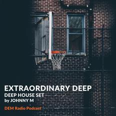 Extraordinary Deep | Deep House Set | DEM Radio Podcast
