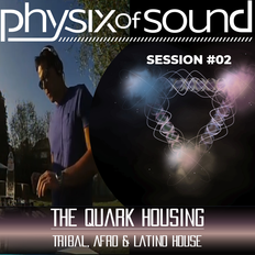 The Quark Housing Session#02 - Tribal, Afro & Latino House