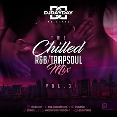 @DJDAYDAY_ / The Chilled R&B - Trapsoul Mix Vol 3