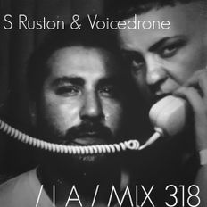 IA MIX 318 S Ruston & Voicedrone