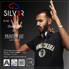 Silver Clouds EP#024 - Guest mix by Praveen Jay (SL)
