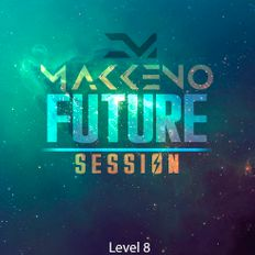 Makkeno - Future Session #8