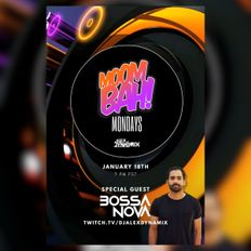 Moombah Mondays With Special Guest Bossa Nova!